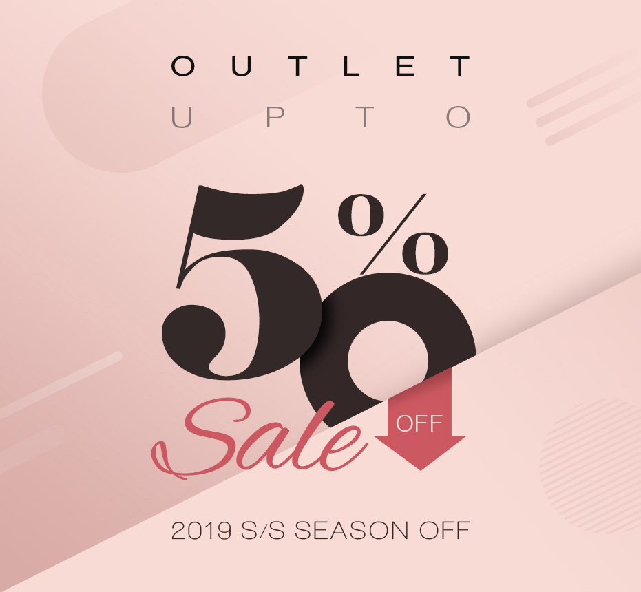 OUTLET UP TO 50% Sale. 2019 S/S Season off